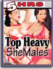 Top Heavy SheMales 5 Hrs