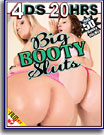 Big Booty Sluts 20 Hrs 4-Pack