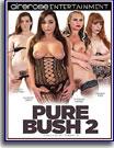 Pure Bush 2