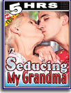 Seducing My Grandma 5 Hrs
