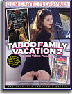 Taboo Family Vacation: A XXX Taboo Parody 2
