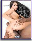 Bang The White Girl