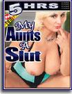 My Aunts A Slut 5 Hrs