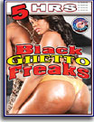 Black Ghetto Freaks 5 Hrs
