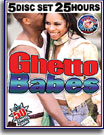 Ghetto Babes 25 Hours 5-Pack