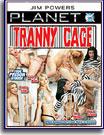 Tranny Cage