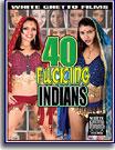 40 Fucking Indians