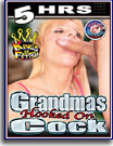 Grandmas Hooked On Cock 5 Hrs