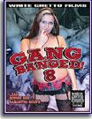 Gang Banged 8