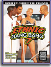 Ethnic Gang Bang 7