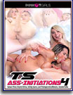 TS Ass-Initiations 4