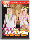Girls Gone Wild: Club Rave