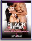 Black Is Better 5