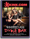 Whipped Ass Dyke Bar