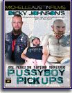 Dicky Johnson's Pussyboy Pickups