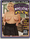 Grandmas Who Love To Fuck