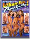 Wham Bam Thank You Mam 3