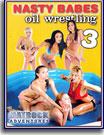 Nasty Babes Oil Wrestling 3