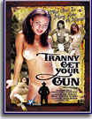 Tranny Get Your Gun