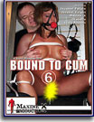 Bound To Cum 6