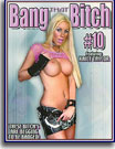 Bang That Bitch 10