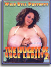 Wild Bill's Hugest Of Huge Ladies 2