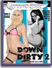 Down and Dirty 2