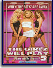 When The Boyz Are Away The Girlz Will Play 5