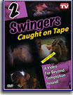 Swingers Caught On Tape 2