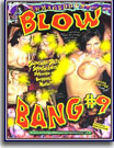 Blow Bang 9