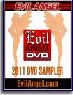 Evil Angel DVD Sampler 2011