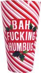 Bah Fucking Humbug Cup