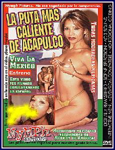 La Puta Mas Caliente de Acapulco Porn DVD