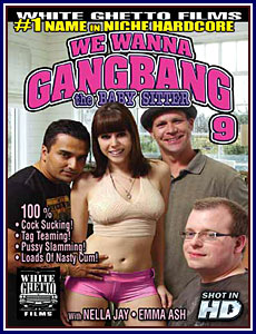 We Wanna Gang Bang The Babysitter 9 Porn DVD