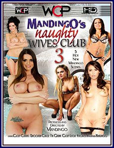 Mandingo's Naughty Wives Club 3 Porn DVD