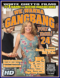 We Wanna Gangbang Your Mom 24 Porn DVD