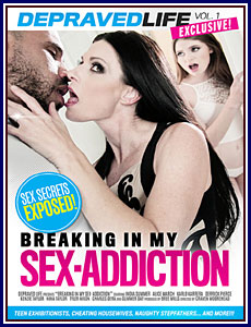 Breaking In My Sex-Addiction Porn DVD