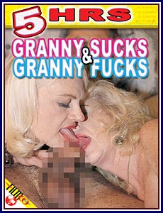 Granny Sucks and Granny Fucks 5 Hrs Porn DVD