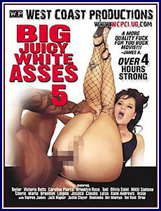Big Juicy White Asses 5 Porn DVD