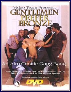 Gentlemen Prefer Bronze An Afro-Centric Gang-Bang Porn DVD