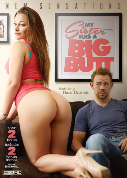 My Sister Has A Big Butt, Porn DVD, New Sensations, Eddie Powell, Dani Daniels, AJ Applegate, Ava Dalush, Jada Stevens, Erik Everhard, Xander Corvus, Michael Vegas, Mr. Pete, All Sex, Big Butt, Family Roleplay