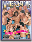 White Boy Stomp Super Gang Bang