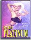 Big Bust Platinum