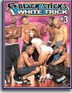 6 Black Sticks 1 White Trick 3