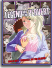 Legend of the Pervert