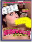 Housewives Need Cash 4