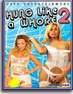 Hung Like A Whore 2