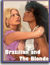 Brazilian and The Blonde