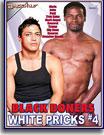 Black Boners White Pricks 4