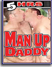 Man Up Daddy 5 Hrs